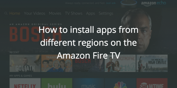 How to Install Apps from Different Regions on the Amazon Fire TV