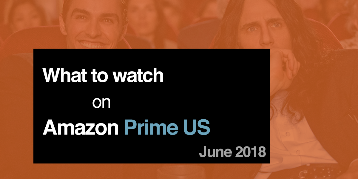 What to Watch on Amazon Prime US - June 2018