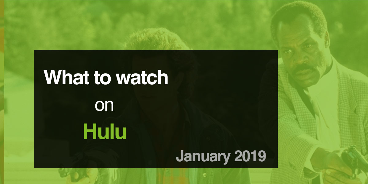 What to Watch on Hulu - January 2019
